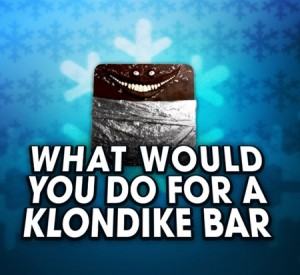 Quesion What Would You Do For A Klondike Bar Article
