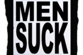 Top 10 Reasons Some Men Suck (That's Right – You Heard Me)